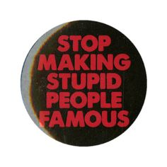 Stop Making Famous Pin | Hot Topic ($1.49) ❤ liked on Polyvore featuring jewelry, brooches, fillers, buttons, accessories, pins, other, pin jewelry, button jewelry and pin brooch
