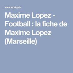 Maxime Lopez    - Football : la fiche de Maxime Lopez    (Marseille)