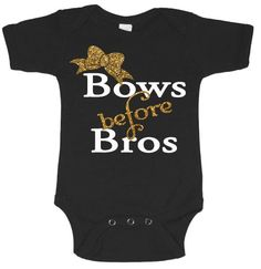 Bows Before Bros Funny Baby Onesie Newborn Black with Gold Glitter (CHOOSE any COLOR glitter) Infant Bodysuit Coming Home Outfit Gift - Girly Momma Designs