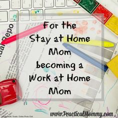 Tips for the transition from a Stay at Home Mom to a Work at Home Mom