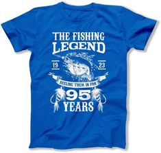 95th Birthday T Shirt Fishing Gifts For Grandpa TShirt Custom Age Fisherman Bday The Legend 95 Year Old Mens Tee DAT 3166