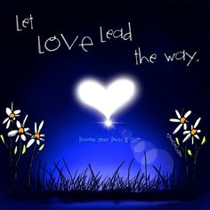 Let love lead the Way