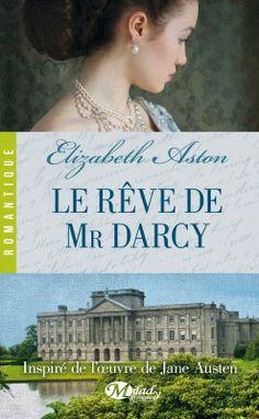 ✦ Le Rêve de Mr Darcy d'Elizabeth Aston chez Milady ✦ Retrouvez la chronique de cette austenerie sur Jane Austen is my Wonderland ✦
