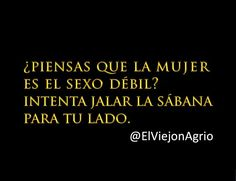 .EL SEXO DEBIL Mexican Humor, Quotes En Espanol, Frases Humor, Inspirational Phrases, Favorite Quotes, Funny Jokes, Things To Come, Lol, Smile