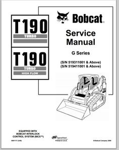 Bobcat T190 Turbo T190 Turbo High Flow Compact Track Loader Workshop Service Repair Manual Download G Series S/N 519311001 & Above, S/N 519411001 & Above This is the most practical Service Repair Manual for the Bobcat T190 Turbo T190 Turbo High Flow Compact Track Loader Workshop Service Repa