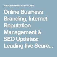Online Business Branding, Internet Reputation Management & SEO Updates: Leading five Search engine optimization Mistakes To Avoid