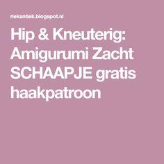 Hip & Kneuterig: Amigurumi Zacht SCHAAPJE gratis haakpatroon