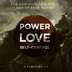God gives us a spirit of power, love & self-control
