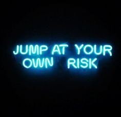 Jump at your own risk | neon