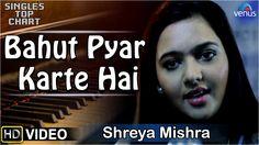 Bahut Pyar Karte Hai - Feat : Shreya Mishra  | SINGLES TOP CHART - EPISO...
