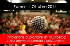 Corso public speaking Roma - 4 ottobre 2014. Imparare a parlare in pubblico in modo efficace e persuasivo è facile!