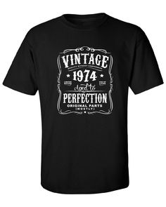 b2f96d008 44th in 2018 Birthday Gift For Men and Women - Vintage 1974 Aged To  Perfection Mostly Original Parts T-shirt Gift idea. More colors N-1974