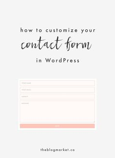 How to Create a Customized Contact Form in WordPress More