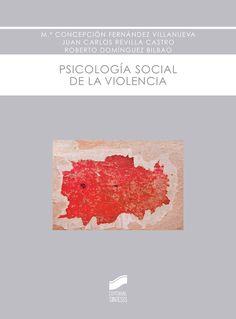 Psicología social de la violencia / Mª Concepción Fernández Villanueva, Juan Carlos Revilla Castro, Roberto Domínguez Bilbao