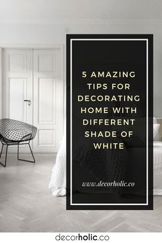 5 Amazing Tips for Decorating Home with Different Shade of White - decorholic.co #decorholic #homedecor #shadeofwhite #whitedesign #decortips #decorinspiration Latest House Designs, Home Decor Hacks, Shades Of White, Design Trends