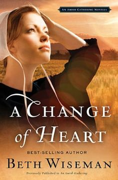 A Change of Heart: An Amish Gathering Novella