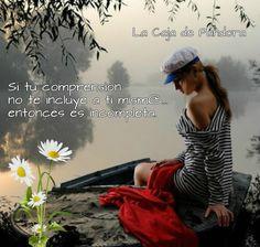Si tu comprensión no te incluye a ti mism@ entonces es incompleta.