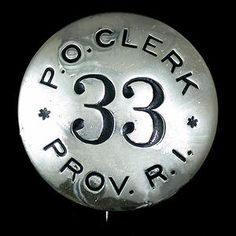 Postal clerk chest badge, number 33. Another example of how the number chose the individual.