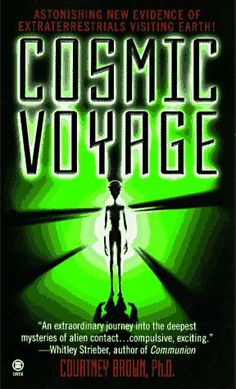 Cosmic Voyage: True Evidence of Extraterrestrials Visiting Earth by Courtney Brown, http://www.amazon.com/dp/0451190262/ref=cm_sw_r_pi_dp_xOgqtb159PHP5