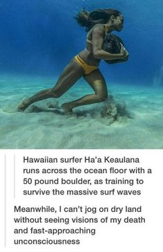 Hawaiian Surfer Ha'a Keaulana runs across the ocean floor with a 50 pound boulder, as training to survive the massive surf waves.