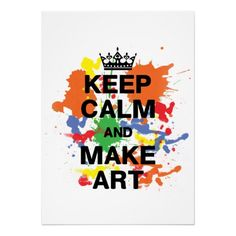 Keep Calm & Make Art Poster  Click on photo to purchase. Check out all current coupon offers and save! http://www.zazzle.com/coupons?rf=238785193994622463&tc=pin
