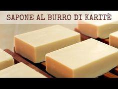 SAPONE NATURALE AL BURRO DI KARITE' FATTO IN CASA DA BENEDETTA