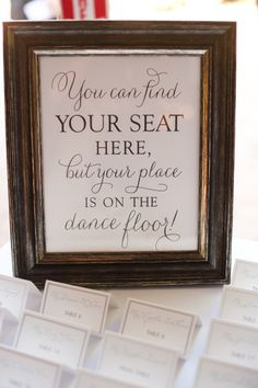 "Wedding Escort Card Sign - ""You can find your seet here, but your place is on the dance floor!"""