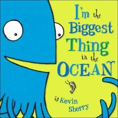 Im the biggest thing in the ocean     Read this to my daughter tonight, and have for the past few months.  After moving to Hilton Head we picked this up in a shop over in Harbour Town.  Love the theme, colors of course!  A must for children!