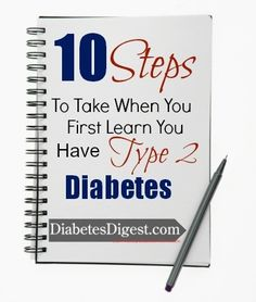 10 Steps to Take When You First Learn You Have Type 2 Diabetes - Eye-opener tips @diabetesdigest | cDiabetesrecipes.com