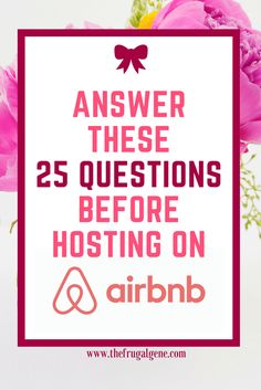 Answer These 25 Questions Before Hosting on AirBnB