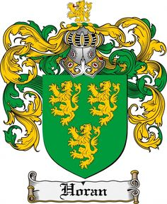 The horan family crest / coat of arms from  www.4crests.com #coatofarms #familycrest #familycrests #coatsofarms #heraldry #family #genealogy #familyreunion #names #history #medieval #codeofarms #familyshield #shield #crest #clan #badge #tattoo