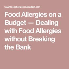 Food Allergies on a Budget — Dealing with Food Allergies without Breaking the Bank