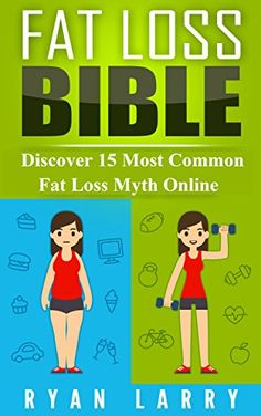 Fat Loss Bible: Discover 15 Most Common Fat Loss Myth Online - http://www.books-howto.com/fat-loss-bible-discover-15-most-common-fat-loss-myth-online/