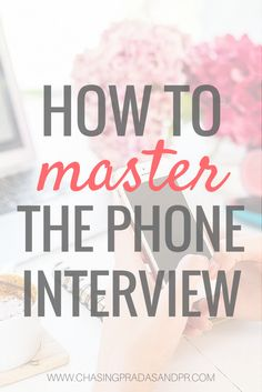 Chasing Pradas and PR: 5 Secrets to Mastering the Phone Interview