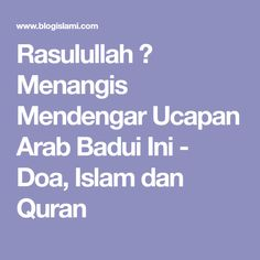 Rasulullah ﷺ Menangis Mendengar Ucapan Arab Badui Ini - Doa, Islam dan Quran