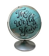 The World Is Yours Globe