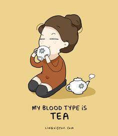 My blood type is tea
