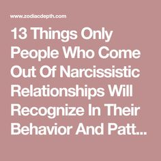 13 Things Only People Who Come Out Of Narcissistic Relationships Will Recognize In Their Behavior And Patterns