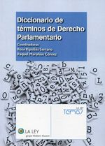 Diccionario de términos de derecho parlamentario /  José María Codes Calatrava ... et al.    La Ley, 2014