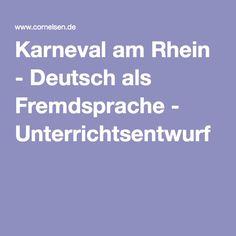 Karneval am Rhein - Deutsch als Fremdsprache - Unterrichtsentwurf