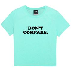 dont compare TEE WOMENS t shirt top tank ladies funny tumblr hipster fashion grunge retro kawaii goth cute vintage harajuku feminist slogan