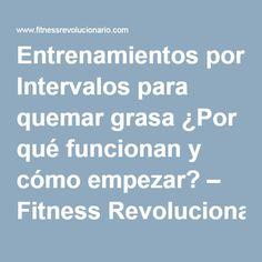 Entrenamientos por Intervalos para quemar grasa ¿Por qué funcionan y cómo empezar? – Fitness Revolucionario Dieta Paleo, Hiit, Fitness, Carrera, Stubborn Belly Fat, Crunches, Calisthenics, Training, Exercises