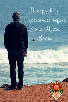 Backpacking Experiences before Social Media Boom