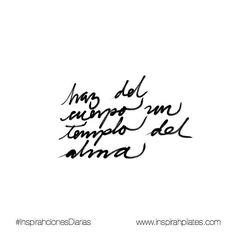 Haz del cuerpo un templo del alma   #InspirahcionesDiarias por @CandiaRaquel  Inspirah mueve y crea la realidad que deseas vivir subscribiéndote gratis a las videoinspirahciones semanales por email en:  http://ift.tt/1LPkaRs
