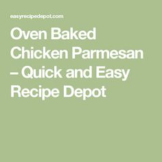 Oven Baked Chicken Parmesan – Quick and Easy Recipe Depot