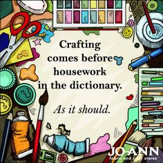 #MondayMantra | Crafting always comes before our chores! | Crafting Quote | Craft Quotes
