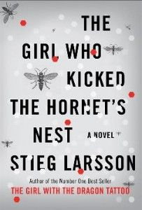 Steig Larsson-The girl who kicked the hornet's nest.
