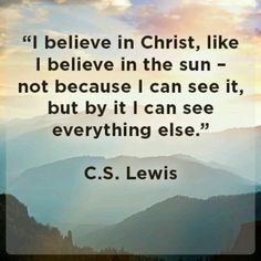 C.S. Lewis quote- I cannot express how much I love this man!