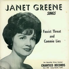 janet greene sings 'fascist threat' and 'commie lies.' a great hit.