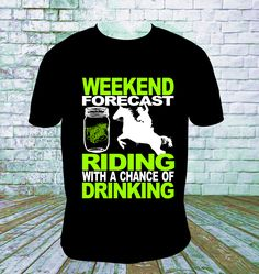Weekend Forecast Riding With Chance Of Drinking T Shirt